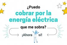 ¿Puedo cobrar por la Energía Eléctrica que me sobra?
