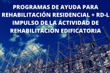 Programas de ayuda para rehabilitación residencial + RD-L impulso de la actividad de rehabilitación edificatoria