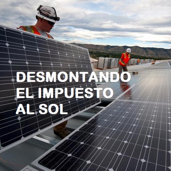 Desmontando el impuesto al sol